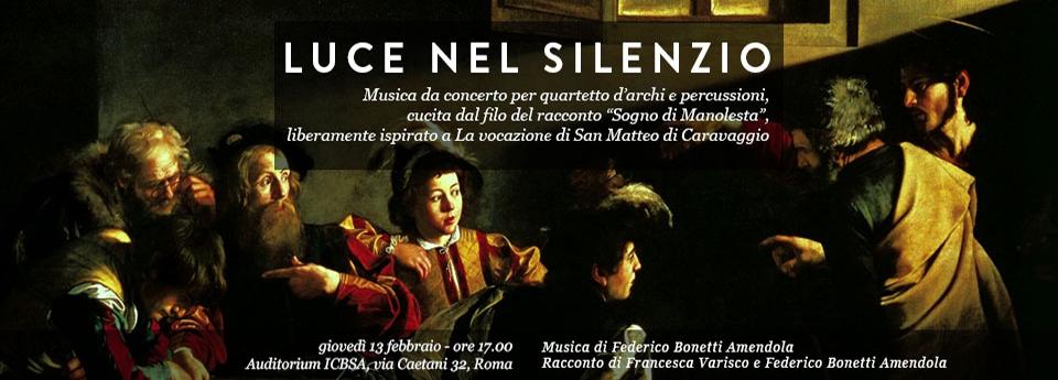 LUCE NEL SILENZIO - CORTONA, CHIESA S.FILIPPO NERI, 29/12/2013 - ROMA, AUDITORIUM ICBSA, 13/02/2013